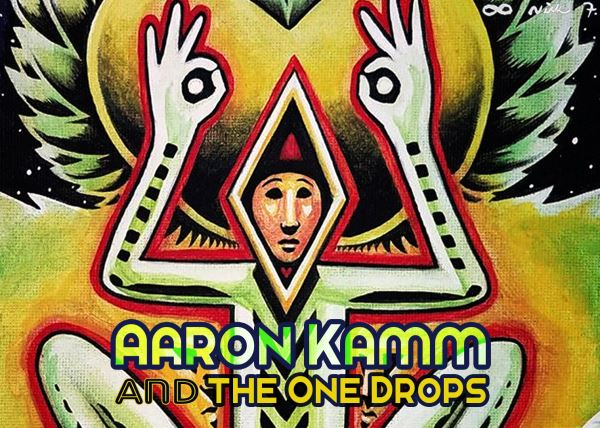 Aaron Kamm and the One Drops + Henna Roso